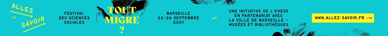 Allez Savoir, festival des sciences sociales, du 22 au 26 septembre à Marseille