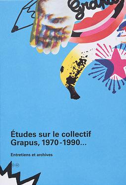 Études sur le collectif Grapus, 1970-1990...