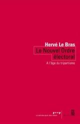 Le nouvel ordre électoral - Hervé Le Bras