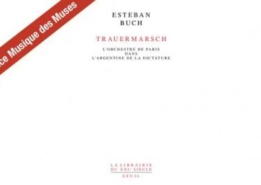 « Trauermarsch l'Orchestre de Paris dans l'Argentine de la dictature », entretien avec Esteban Buch