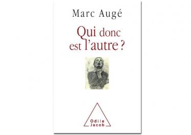 « Qui donc est l'autre ? », avec Marc Augé