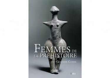 « Qui étaient les femmes de la préhistoire ? », entretien avec Claudine Cohen