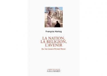 « La nation, la religion, l'avenir, sur les traces d'Ernest Renan », avec François Hartog