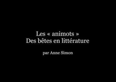 """Capture de l'écran d'accueil de la vidéo """"Les """"Animots"""". Des bêtes en littérature""""."""
