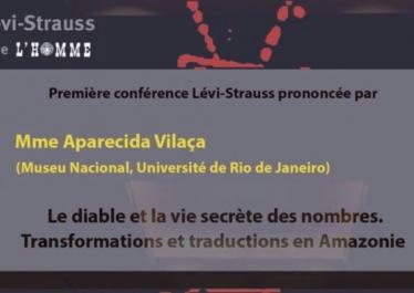 """Capture de la video_Première Conférence Lévi-Strauss : """"Le diable et la vie secrète des nombres. Transformations et traductions en Amazonie"""" par Aparecida Vilaça"""