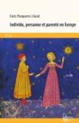 Individu, personne et parenté en Europe